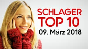 SCHLAGER CHARTS TOP 10 – 09. März 2018