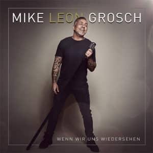 Mike Leon-Grosch: Wenn wir uns wiedersehen ⎼ neues Album 2021