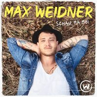 Max Weidner- Schau ma moi