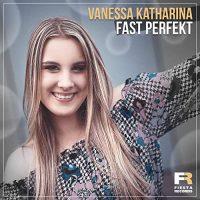 Vanessa Katharina - Fast perfekt