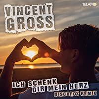 vincent_gross-ich_schenk_dir_mein_herz-discofox-remix